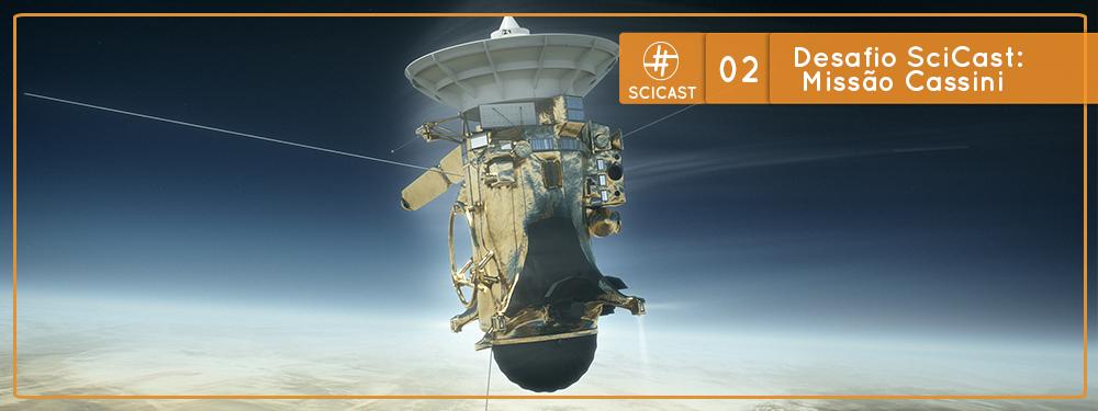 Desafio SciCast #02: Missão Cassini