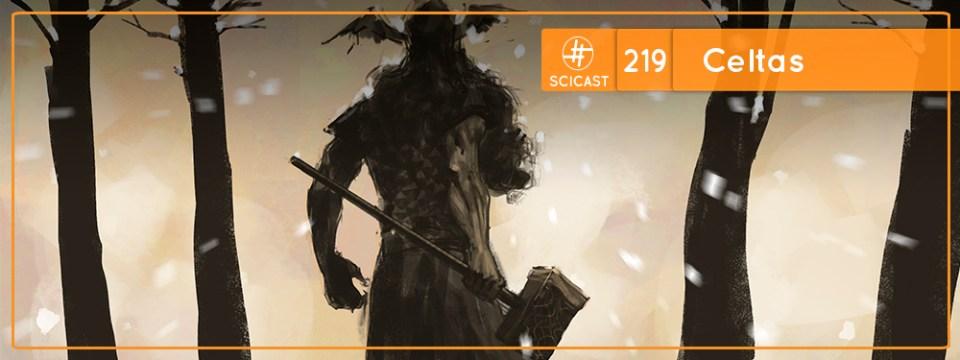 SciCast #219: Celtas