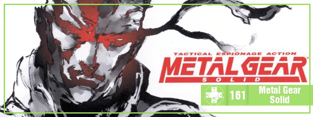 MeiaLuaCast #161: Metal Gear Solid