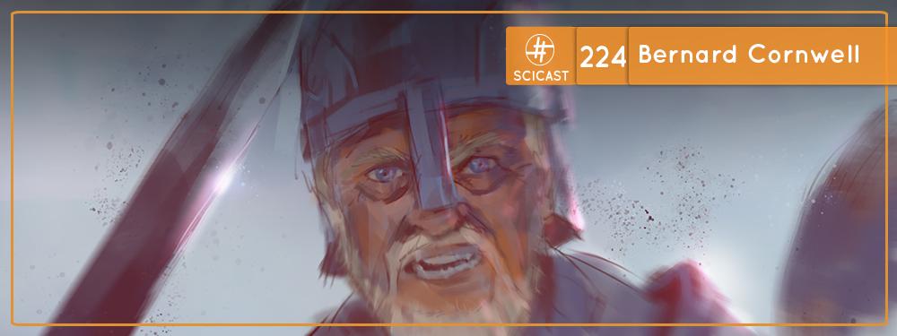 SciCast #224: Bernard Cornwell