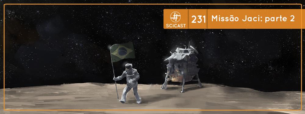 SciCast #231: Storytelling Missão Jaci