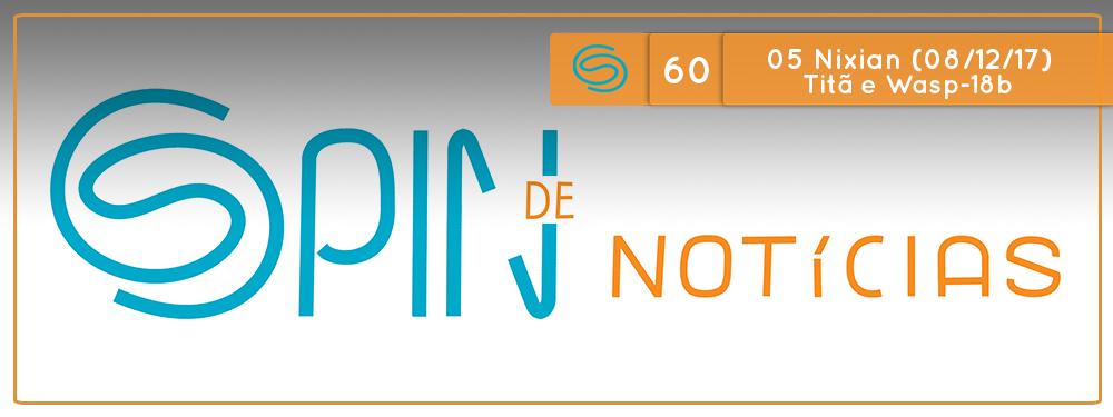 Spin de Notícias #60: 05 Nixian 2017 (08/12/2017) Titã e Wasp-18b e James Webb