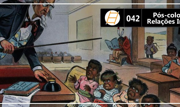 Chute 042 – Pós-colonialismos e Relações Internacionais
