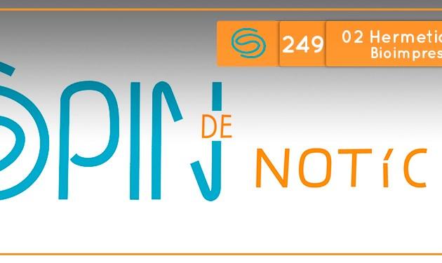 Spin #249: Bioimpressão e Impressão magnética – 02H18 (18/07/18)