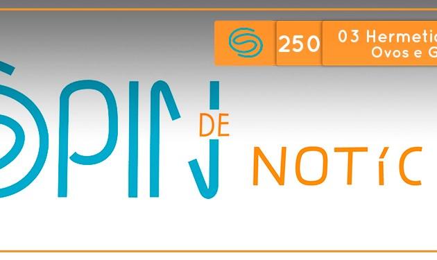 Spin #250: Ovo com duas gemas e Golfinhos na Amazônia – 03H18 (19/07/18)