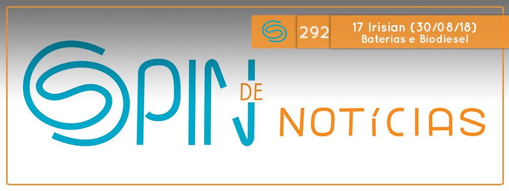 Spin #292: Carros Elétricos, Baterias e Biodiesel de Algas – 17I18 (30/08/18)