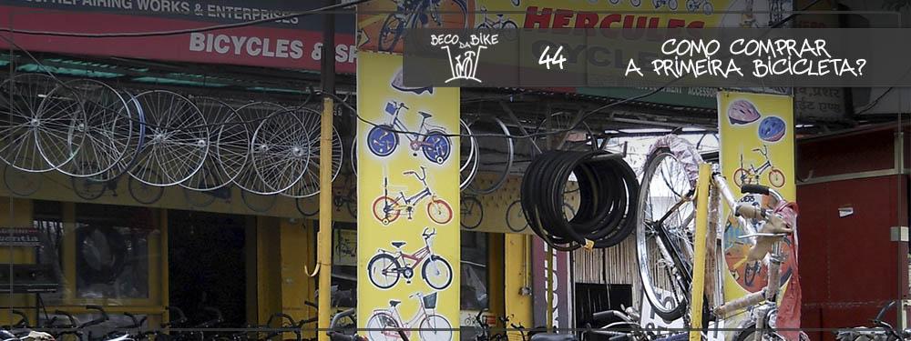 Beco da Bike #44: Como comprar a primeira bicicleta?