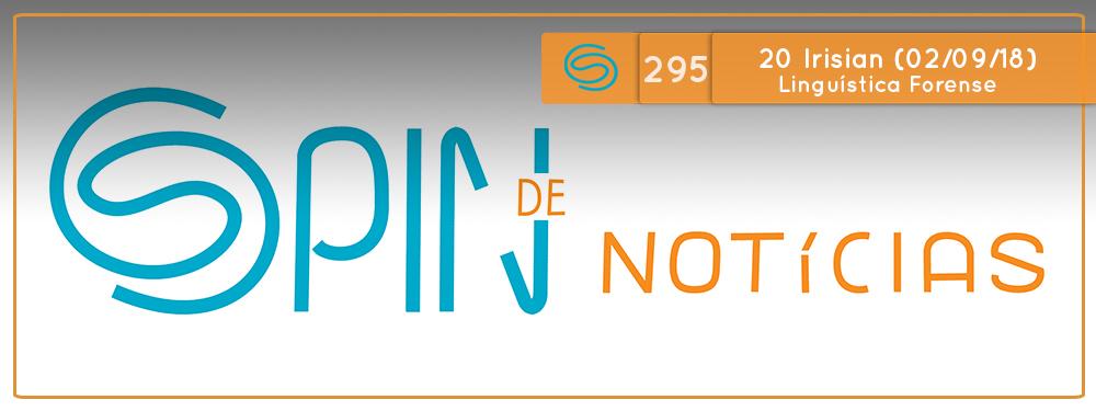Spin #295: Linguística Forense – 20I18 (02/09/18)