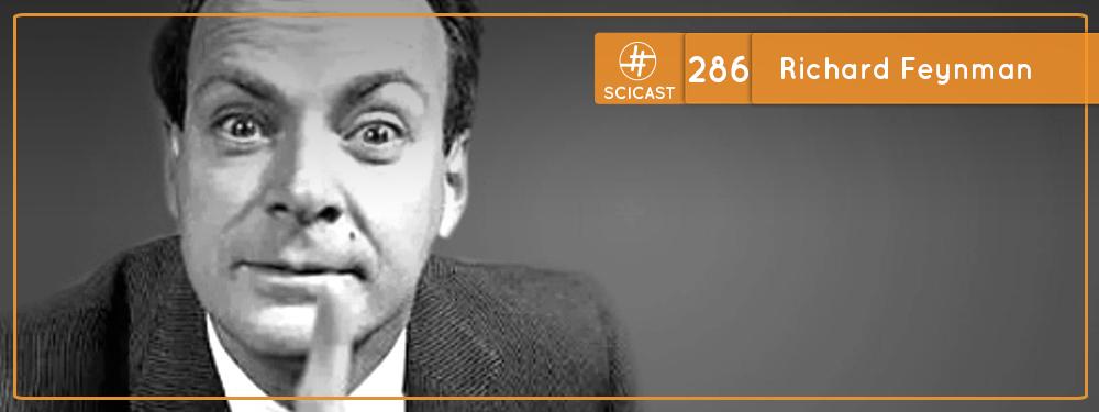 SciCast #286: Richard Feynman