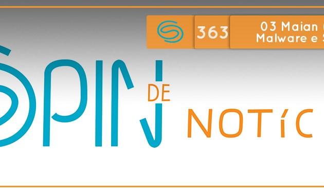 Spin #363: Malware e Segurança – 03M18 (08/11/18)
