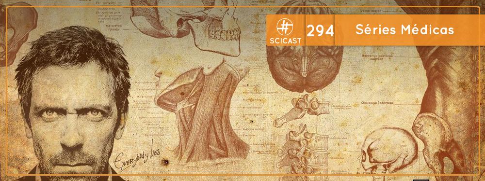 SciCast #294: Séries Médicas