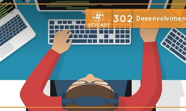 Desenvolvimento de Software (SciCast #302)