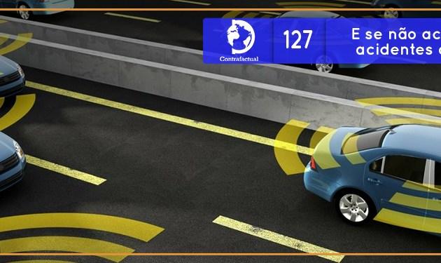 E se não acontecessem acidentes de trânsito? (Contrafactual #127)