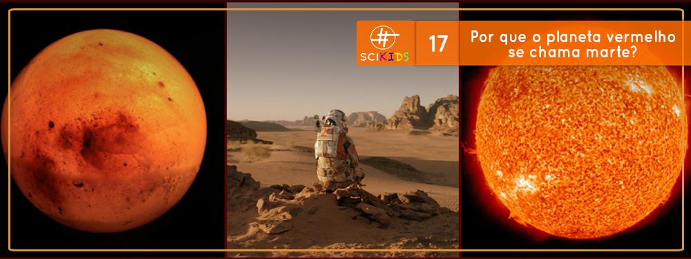 Por que o planeta vermelho se chama marte? (SciKids #17)