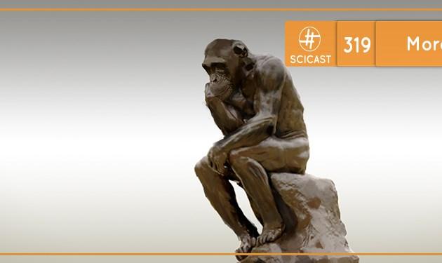 Moral e Ética (SciCast #319)