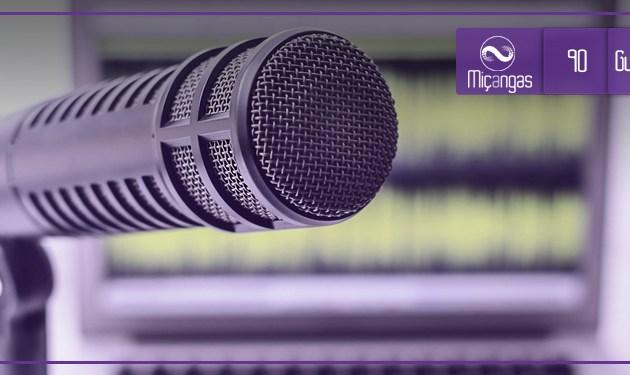 Como (Não) Gravar Um Podcast (Miçangas #90)