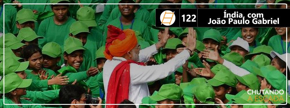 Chute 122 – Índia, com João Paulo Gabriel
