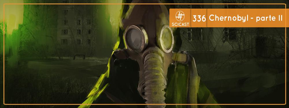 Chernobyl – Parte II (SciCast #336)