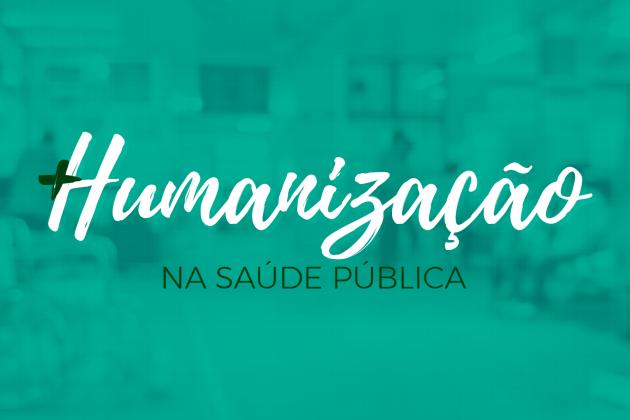 Humanização da saúde – Você conhece o SUS? Parte 3