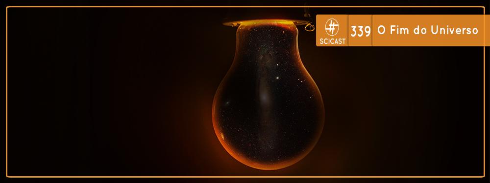 O Fim do Universo (SciCast #339)
