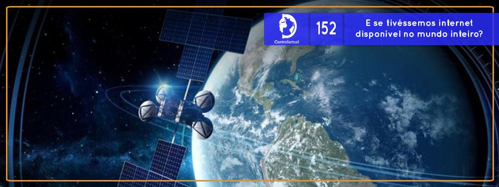 E se tivéssemos internet disponível no mundo inteiro? (Contrafactual #152)