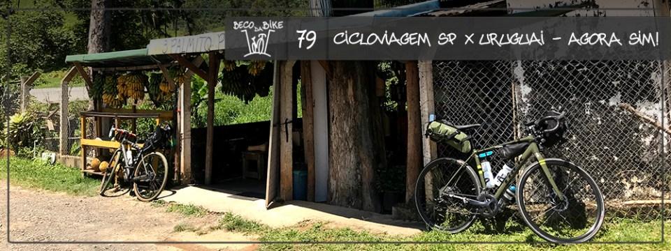 Beco da Bike #79: Cicloviagem São Paulo x Montevidéu – Agora sim!