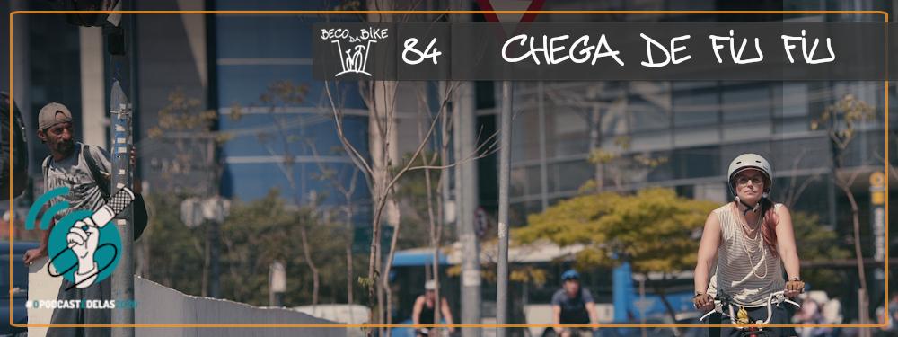 Beco da Bike #84: Chega de Fiu Fiu com Fernanda Frazão #OPodcastÉDelas