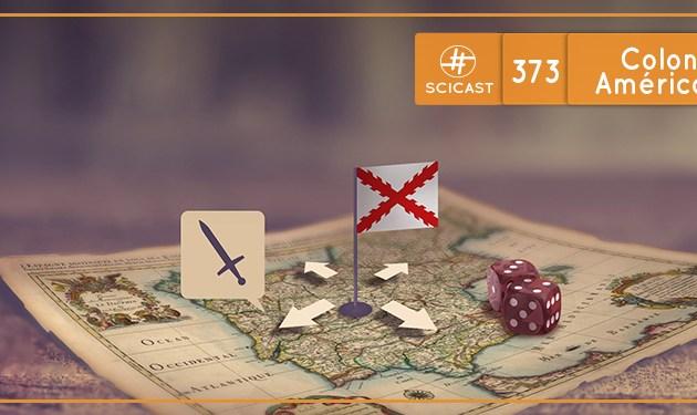 Colonização da América Espanhola (SciCast #373)