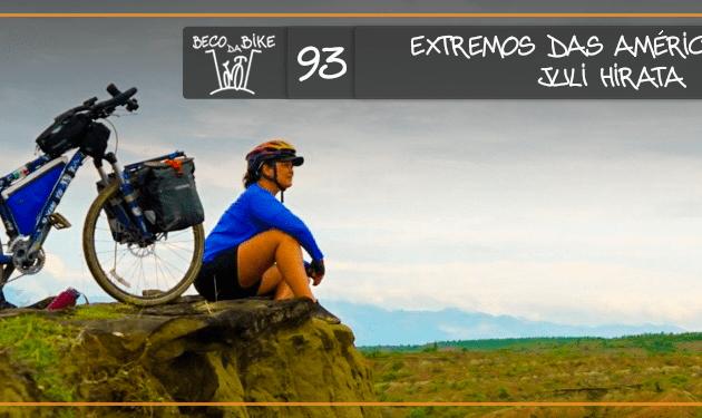 Beco da Bike #93: Extremos das Américas com Juli Hirata