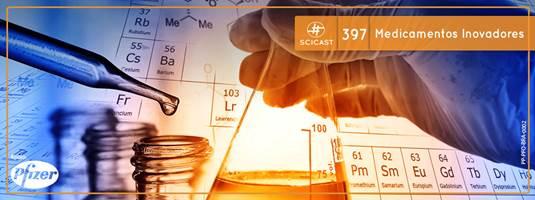 Medicamentos Inovadores (SciCast #397)