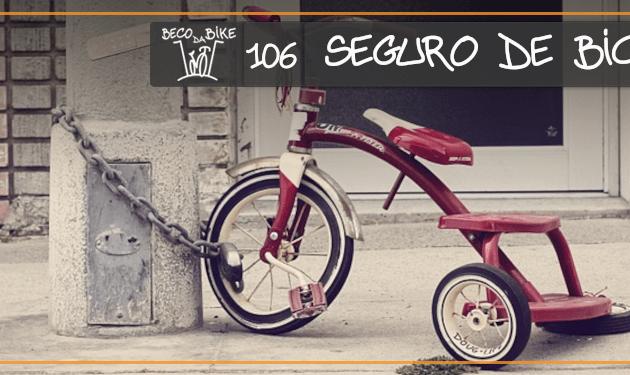 Beco da Bike #106: Seguro de bicicleta
