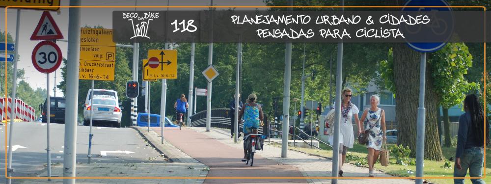 Beco da Bike #118:  Planejamento Urbano – cidades pensadas para ciclistas