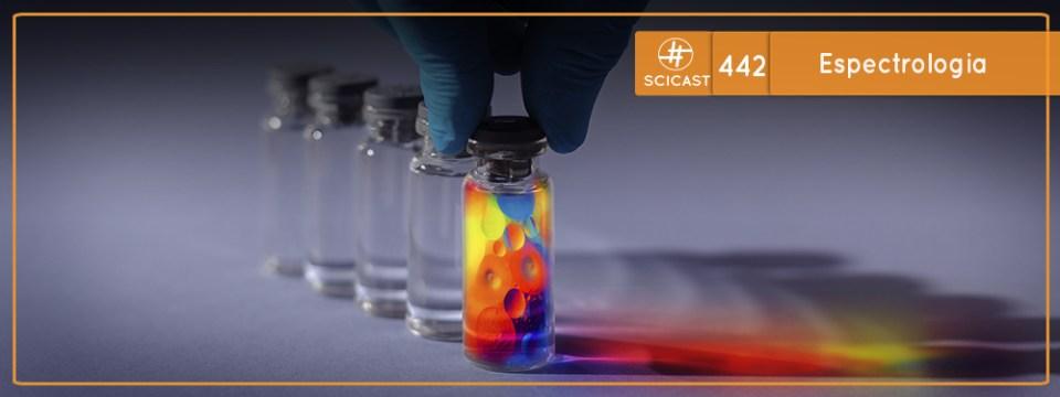 Espectrologia (SciCast #442)
