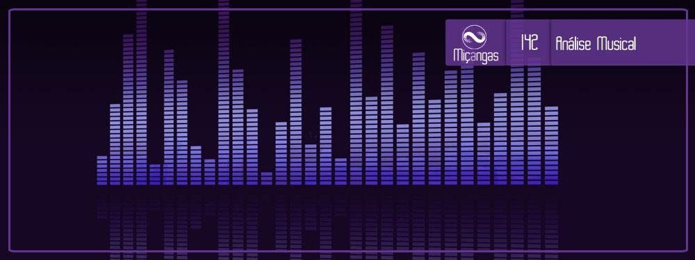 Analisando Letras de Música Com o Tarik (Miçangas #142)