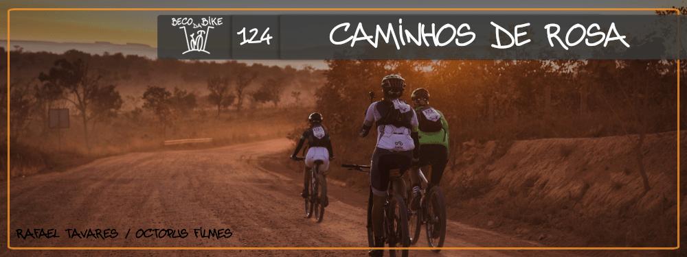 Beco da Bike #124: Caminhos de Rosa