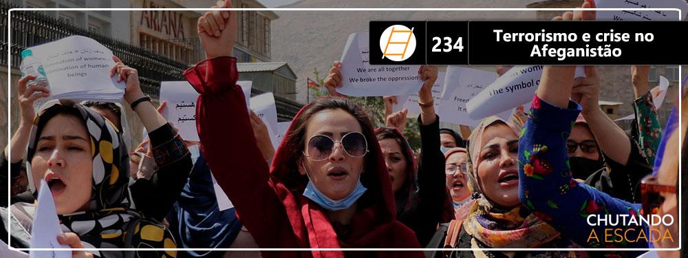 Chute 234 – Terrorismo e crise no Afeganistão
