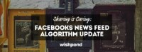 Sharing Is Caring: Facebook's News Feed Algorithm Update