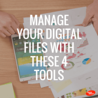 Manage Your Digital Files With These 4 Tools