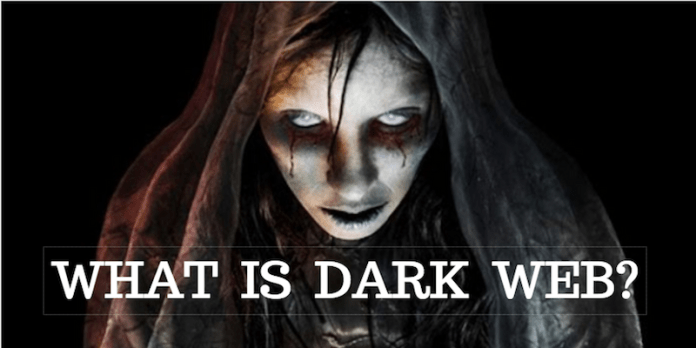 What is Dark Web and How to access this scary part of internet?