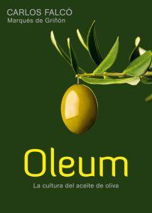 Falcó, C. Oleum, la cultura del aceite de oliva. Barcelona: Grijalbo