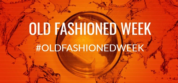 La Old Fashioned week está de vuelta