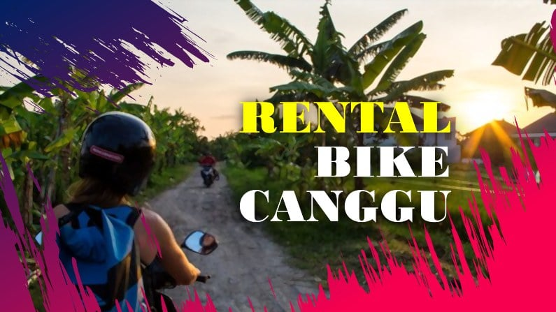 bike rent canggu - Rental Bike Canggu | Rental Scooter Canggu for more Sensational Trip 2020