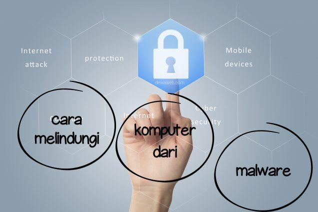 Cara Melindungi Komputer dari Malware dan Bahaya Lainnya | Blog ...