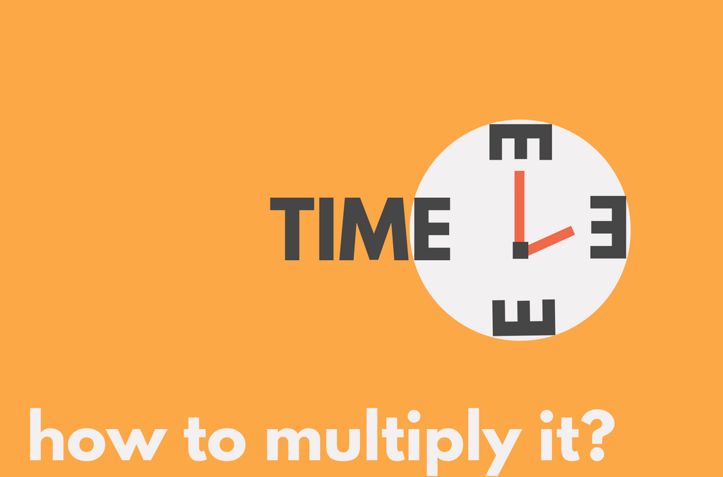Whoa! I Had No Idea That We Could Multiply Our Time Before Watching This Ted Talk