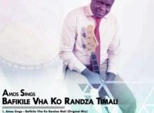 DOWNLOAD Amos Sings Bafikile Vha Ko Randza Timali (Original Mix) Mp3