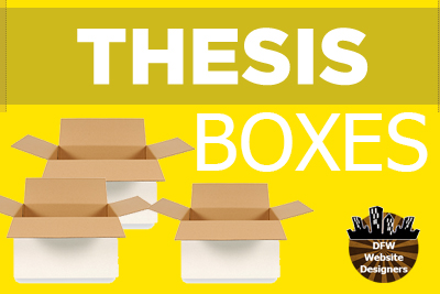 Thesis Boxes by DFWWebsiteDesigners.com