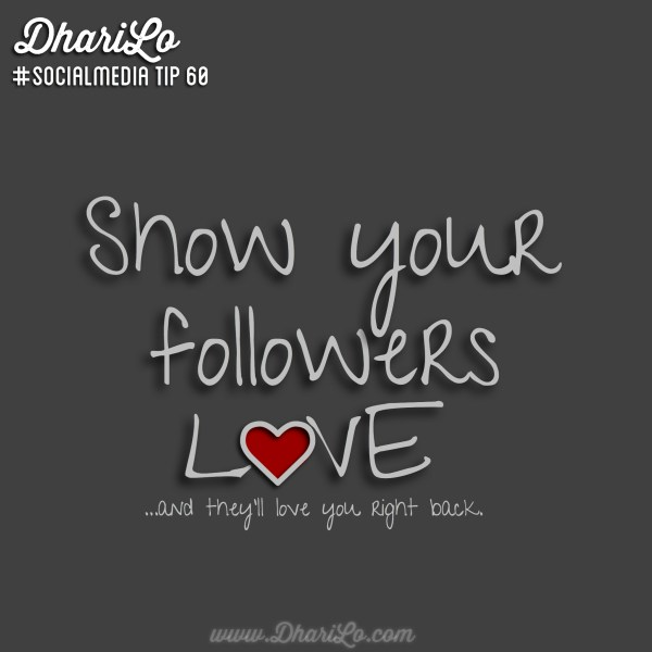 DhariLo Social Media Tip 60 - Show Your Followers Love