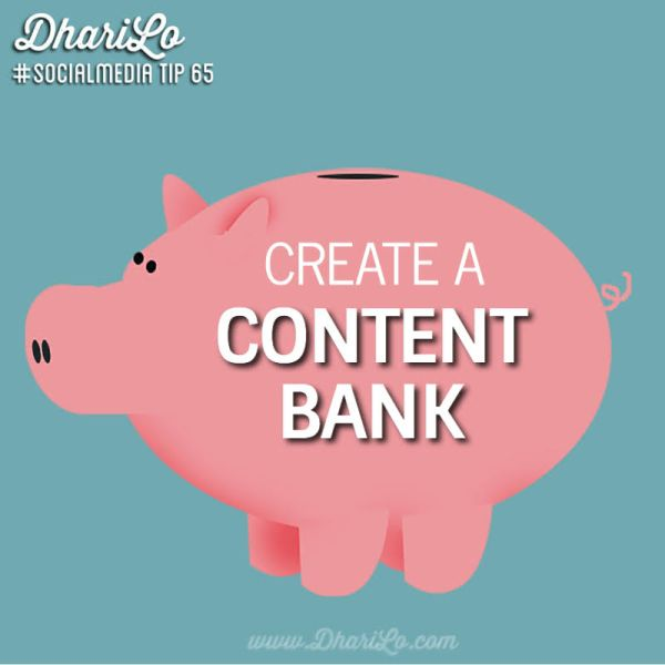 DhariLo Social Media Tip 65 - Create A Content Bank