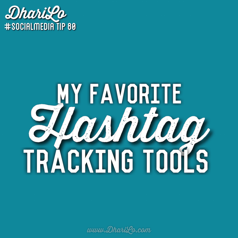 DhariLo Social Media Marketing Tip 80 - Use Hashtag Tracking Tools