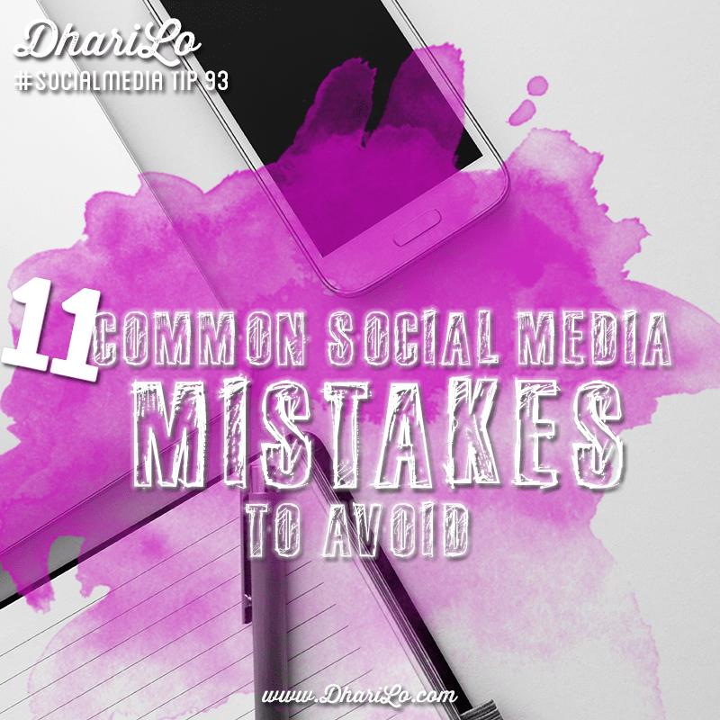 DhariLo Social Media Marketing Tip 93- Social Media Mistakes to Avoid